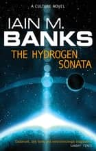 The Hydrogen Sonata ebook by