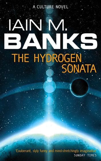 The Hydrogen Sonata - A Culture Novel ebook by Iain M. Banks