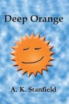 Deep Orange ebook by A.K. Stanfield