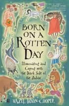 Born on a Rotten Day ebook by Hazel Dixon-Cooper