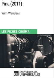 Pina de Wim Wenders - Les Fiches Cinéma d'Universalis ebook by Kobo.Web.Store.Products.Fields.ContributorFieldViewModel