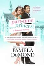 Part-time Princess ebook by Pamela DuMond