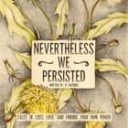 Nevertheless We Persisted audiobook by Amy Oestreicher, Cat Gould, Charlotte McKinnon,...