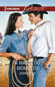 A magia do momento ebook by Joan Hohl