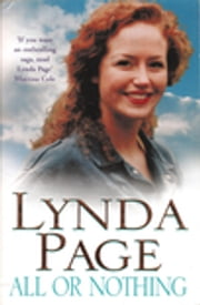 All or Nothing - Friendship and love are tested in this gripping saga ebook by Lynda Page