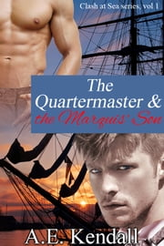 The Quartermaster & The Marquis' Son ebook by AE Kendall