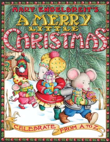 mary engelbreits a merry little christmas celebrate from a to z ebook by mary engelbreit - A Merry Little Christmas