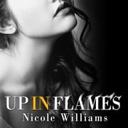 Up in Flames audiobook by Nicole Williams