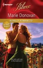 Royally Romanced ebook by Marie Donovan