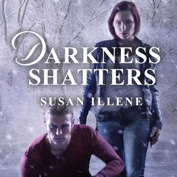 Darkness Shatters audiobook by Susan Illene