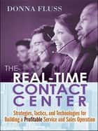 The Real-Time Contact Center ebook by Donna FLUSS
