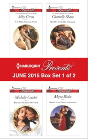 Harlequin Presents June 2015 - Box Set 1 of 2 - The Bride Fonseca Needs\Russian's Ruthless Demand\Sheikh's Forbidden Conquest\Married for the Prince's Convenience ebook by Abby Green,Michelle Conder,Chantelle Shaw,Maya Blake