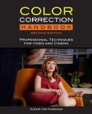 Color Correction Handbook - Professional Techniques for Video and Cinema ebook by Alexis Van Hurkman