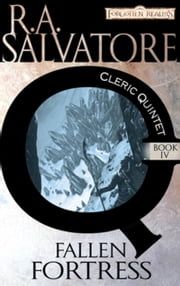 The Fallen Fortress - The Cleric Quintet, Book IV ebook by R.A. Salvatore