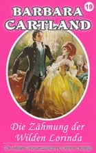 Die Zåhmung Der Wilden Lorinda ebook by Barbara Cartland