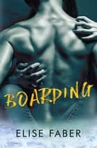Boarding ebook by Elise Faber