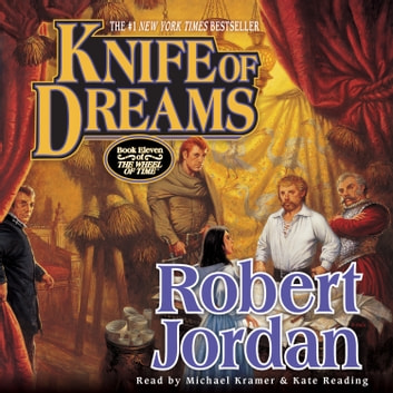 Knife of Dreams - Book Eleven of 'The Wheel of Time' audiobook by Robert Jordan