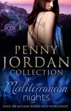 Mediterranean Nights: The Mistress Purchase / The Demetrios Virgin / Marco's Convenient Wife (Mills & Boon M&B) eBook by Penny Jordan