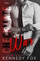 Checkmate: This is War (Travis & Viola, #1) - Checkmate Duet Series, #1 eBook von Kennedy Fox