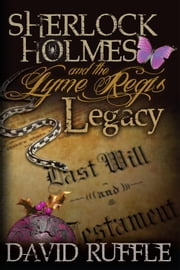 Sherlock Holmes and the Lyme Regis Legacy ebook by David Ruffle