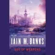 Use of Weapons audiobook by Iain M. Banks