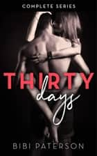Thirty Days - The Complete Series ebook by Bibi Paterson