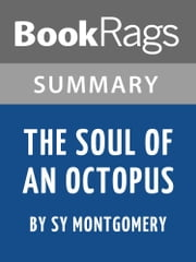 Summary & Study Guide: The Soul of an Octopus ebook by BookRags