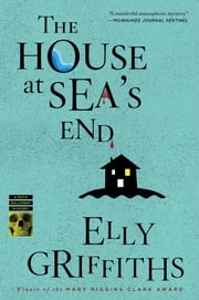 The House at Sea's End ebook by Elly Griffiths