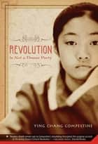 Revolution Is Not a Dinner Party eBook by Ying Chang Compestine