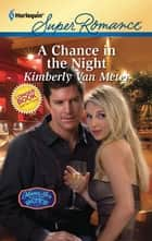 A Chance in the Night ebook by Kimberly Van Meter