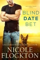 Blind Date Bet ebook by Nicole Flockton