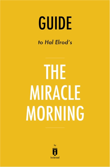 Guide to Hal Elrod's The Miracle Morning by Instaread ebook by Instaread