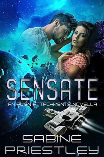 Sensate - A Standalone Novella in the Alien Attachments Series ebook by Sabine Priestley