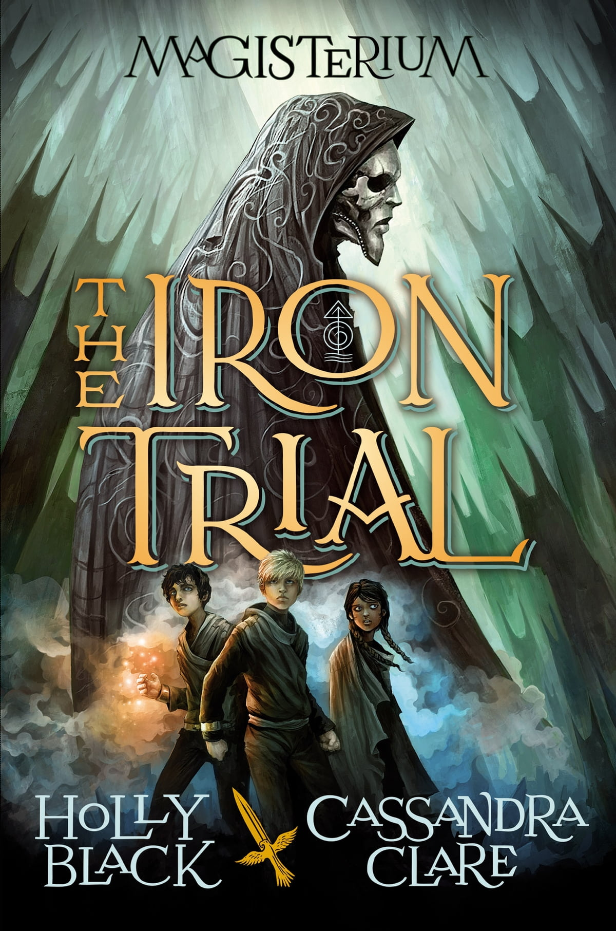 The Iron Trial (book One Of Magisterium) Ebook By Holly Black, Cassandra  Clare