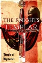 The Knights Templar ebook by Mark Naples