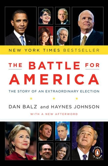The Battle for America - The Story of an Extraordinary Election ebook by Dan Balz,Haynes Johnson
