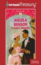 A Family Wedding ebook by Angela Benson