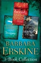 Barbara Erskine 3-Book Collection: Time's Legacy, River of Destiny, The Darkest Hour ebook by Barbara Erskine