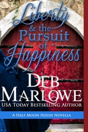 Liberty and the Pursuit of Happiness ebook by Deb Marlowe