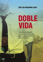 Doble vida ebook by José Luis Molinero Calvo