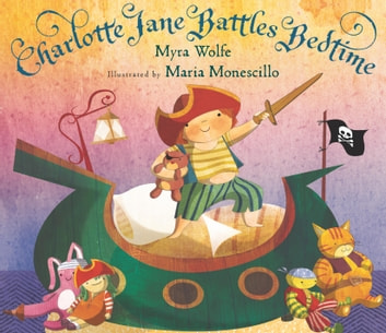 Charlotte Jane Battles Bedtime ebook by Myra Wolfe