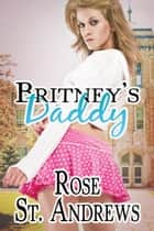 Britney's Daddy ebook by Rose St. Andrews