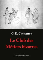 Le Club des Métiers bizarres ebook by Gilbert Keith Chesterton