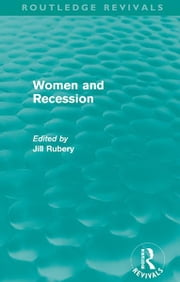 Women and Recession (Routledge Revivals) ebook by Jill Rubery