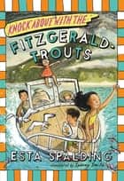 Knock About with the Fitzgerald-Trouts eBook by Esta Spalding, Sydney Smith