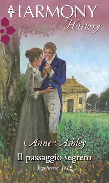 Il passaggio segreto - Harmony History ebook by Anne Ashley