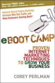 eBoot Camp - Proven Internet Marketing Techniques to Grow Your Business ebook by Corey Perlman