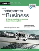 Incorporate Your Business - A Step-by-Step Guide to Forming a Corporation in Any State ebook by Anthony Mancuso, Attorney
