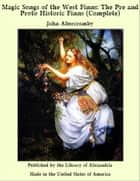 Magic Songs of the West Finns: The Pre and Proto Historic Finns (Complete) ebook by John Abercromby
