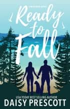 Ready to Fall ebook by Daisy Prescott